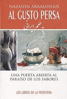 Al gusto Persa. Una puerta abierta al paraíso de los sabores (Epona)