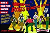 Invasion of the Dykes to Watch Out For by Alison Bechdel (2005-10-01)