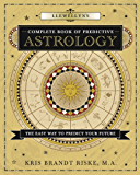 Llewellyn's Complete Book of Predictive Astrology: The Easy Way to Predict Your Future (Llewellyn's Complete Book Series 2)
