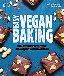 Book Cover: Easy Vegan Baking: 80 Easy Vegan Recipes - Cookies, Cakes, Pizzas, Breads, and More