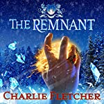 The Remnant: Oversight Trilogy, Book 3 | Charlie Fletcher