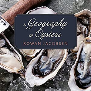 A Geography of Oysters Audiobook