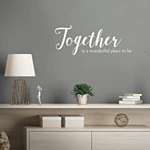 "Vinyl Art Wall Decal - Together is A Wonderful Place to Be - 10"" x 25"" - Modern Sweet Couples Charming Family Home Bedroom Living Room Kitchen Dining Room Apartment Quotes (10"" x 25"", White)"