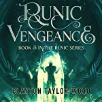 Runic Vengeance: The Runic Series, Book 3 | Clayton Taylor Wood