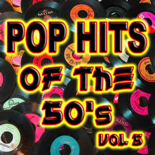 Pop Hits Of The 50's Vol 5