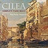 Cilea: Complete Piano Music