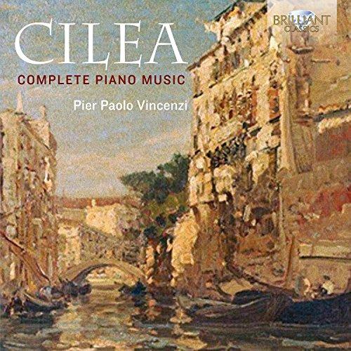 (Cilea: Complete Piano Music)