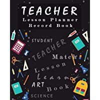Teacher Lesson Planner Record Book: Classroom Teaching Management Notebook Page School Education Lesson Planning