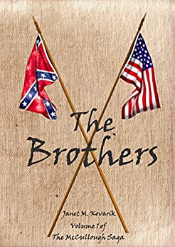 The Brothers: Volume I of The McCullough Saga by [Kovarik, Janet]