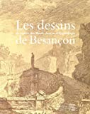 img - for LES DESSINS DU MUSEE DES BEAUX ARTS ET D'ARCHEOLOGIE DE BESANCON book / textbook / text book