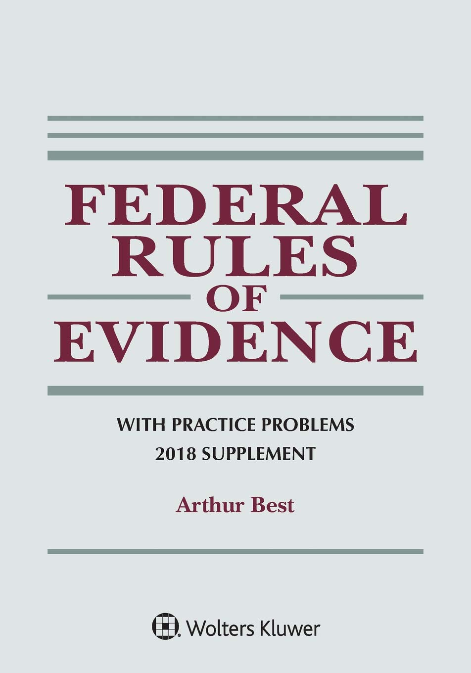 Federal Rules of Evidence with Practice Problems: 2018 Supplement (Supplements)