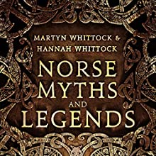 Norse Myths and Legends | Livre audio Auteur(s) : Martyn Whittock, Hannah Whittock Narrateur(s) : Christopher Oxford
