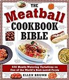 The Meatball Cookbook Bible, Ellen Brown, 160433097X