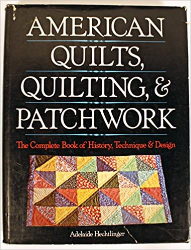 American quilts, quilting, and patchwork: The complete book of ... : quilting shops adelaide - Adamdwight.com