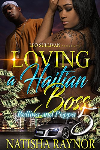 Download for free Loving A Haitian Boss 5: Bellina and Poppa