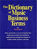 Dictionary of Music Business Terms, Tim Whitsett, 0872886840