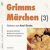 Dornröschen / Der Bärenhäuter / Brüderchen und Schwesterchen / Marienkind / Die kluge Else (Märchen der Brüder Grimm 3)    Brüder Grimm