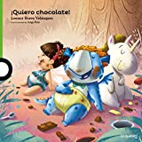 img - for  Quiero chocolate! / I Want Chocolate! (Spanish Edition) (Serie Verde / Album Ilustrado) book / textbook / text book