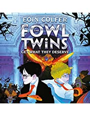 The Fowl Twins, Book Three: The Fowl Twins Get What They Deserve: Artemis Fowl: The Fowl Twins, Book 3