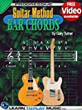 Guitar Lessons - Guitar Bar Chords for Beginners: Teach Yourself How to Play Guitar Chords (Free Video Available) (Progressive Guitar Method)