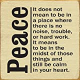Wooden Sign - Peace - It does not mean to be in a place where there is no noise... (Cream)
