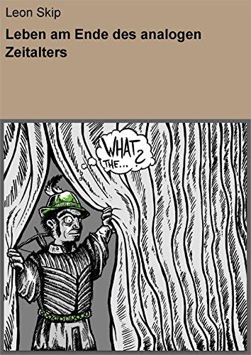 Leben am Ende des analogen Zeitalters (German Edition) (Partner Analog)