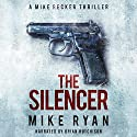 The Silencer: The Silencer Series, Book 1 Hörbuch von Mike Ryan Gesprochen von: Brian Hutchison