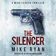 The Silencer: The Silencer Series, Book 1 | Livre audio Auteur(s) : Mike Ryan Narrateur(s) : Brian Hutchison