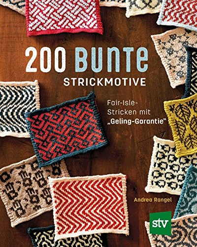 200 bunte Strickmotive: Fair-Isle-Stricken mit \
