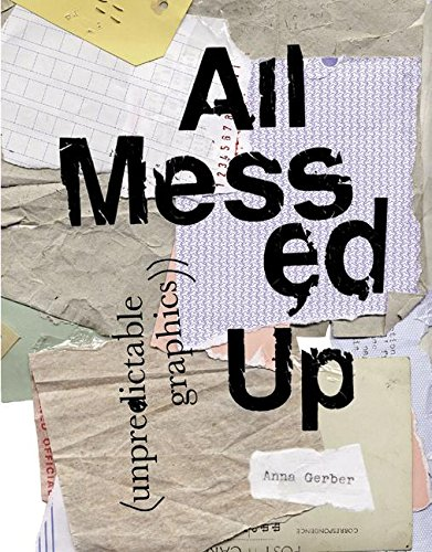 Read Online All Messed Up: Unpredictable Graphics ebook