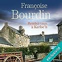 Rendez-vous à Kerloc'h | Livre audio Auteur(s) : Françoise Bourdin Narrateur(s) : Hervé Lavigne