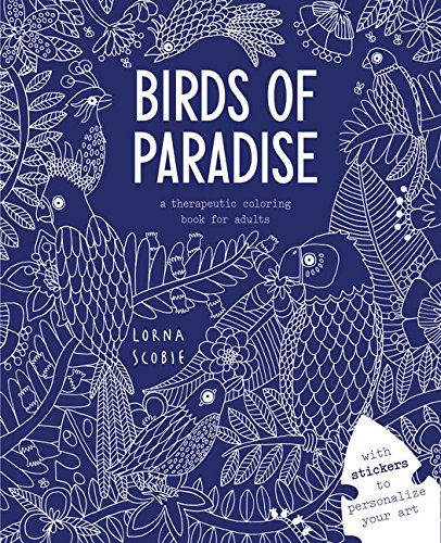 - Birds of Paradise: A Therapeutic Coloring Book for Adults