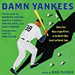 Damn Yankees: Twenty-Four Major League Writers on the World's Most Loved (and Hated) Team | Rob Fleder