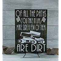 Racing Sign, Of All The Paths You Take In Life Make Sure A Few Of Them Are Dirt, Dirt Track Racing, Sprint Car, Racing Gift, Nascar Gift