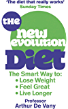 The New Evolution Diet: The Smart Way to Lose Weight, Feel Great and Live Longer (English Edition)