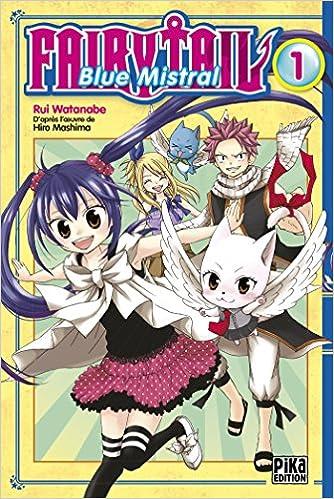 Fairy Tail Blue Mistral Tome 1 Rui Watanabe Hiro Mashima