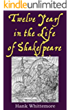 Twelve Years in the Life of Shakespeare