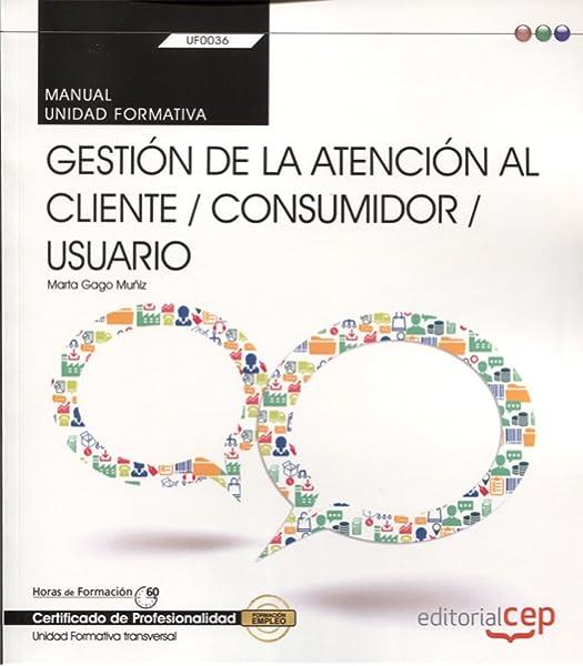 Manual. Gestión de la atención al cliente / consumidor / usuario ...