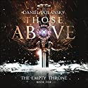Those Above: The Empty Throne, Book 1 Audiobook by Daniel Polansky Narrated by Andrew Wincott