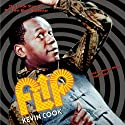 Flip: The Inside Story of TV's First Black Superstar Audiobook by Kevin Cook Narrated by Mirron Willis