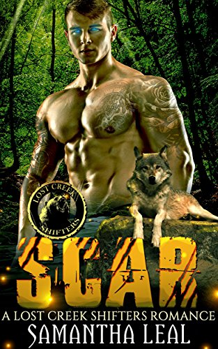 SCAR: Paranormal Fantasy Romance (LOST CREEK SHIFTERS NOVELLAS Book 2) by [Leal, Samantha]