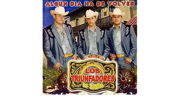 Algun Dia Ha de Volver de Los Triunfadores de Sinaloa en Amazon ...