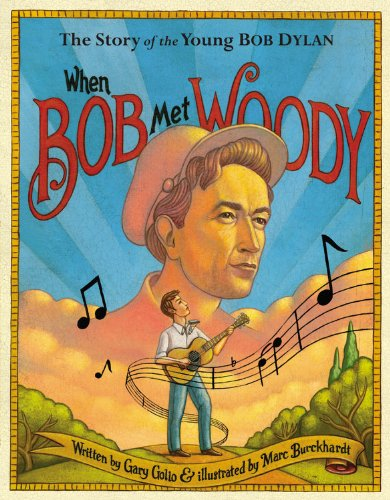 Read Online When Bob Met Woody: The Story of the Young Bob Dylan pdf epub