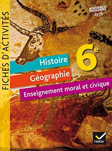 Histoire-géographie enseignement moral et civique 6e : Fiches d'activités by Collectif (2016-06-08)