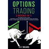 OPTIONS TRADING: 2 BOOKS IN 1: The Complete Crash Course. A Beginners Guide to Investing and Making a Profit and Passive Inco