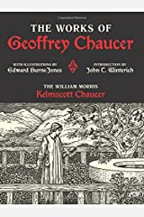 Works of Geoffrey Chaucer: The William Morris Kelmscott Chaucer With Illustrations by Edward Burne-Jones (Calla Editions) Hardcover