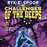Challenges of the Deeps: Grand Central Arena, Book 3   Ryk E. Spoor