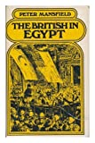 The British in Egypt, Peter Mansfield, 0030664357