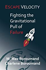 Escape Velocity: Fighting the Gravitational Pull of Failure Paperback