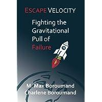 Escape Velocity: Fighting the Gravitational Pull of Failure